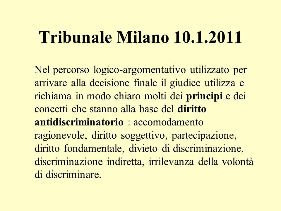 Tribunale Milano 10.1.2011 Nel percorso logico-argomentativo utilizzato per arrivare alla decisione finale il giudice utilizza e richiama in modo chia
