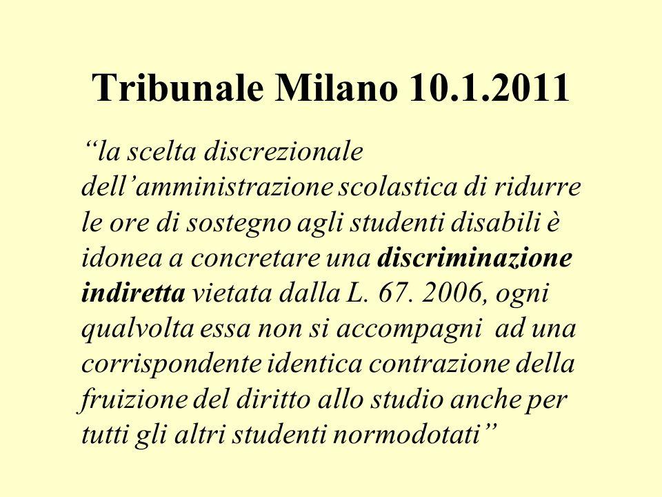 Tribunale Milano 10.1.2011 la scelta discrezionale dellamministrazione scolastica di ridurre le ore di sostegno agli studenti disabili è idonea a conc