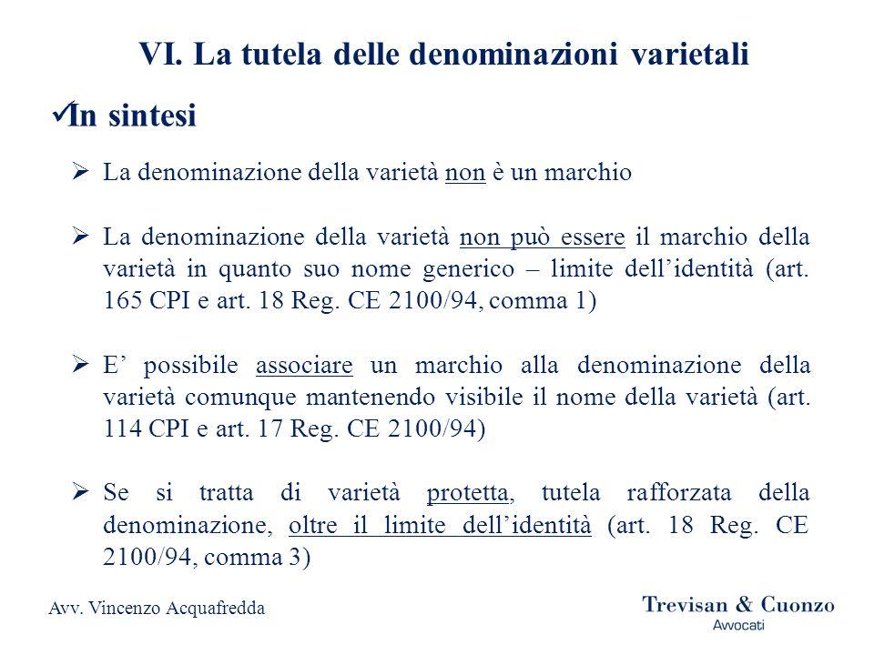 VI. La tutela delle denominazioni varietali Avv. Vincenzo Acquafredda In sintesi La denominazione della varietà non è un marchio La denominazione dell