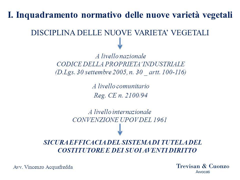 DISCIPLINA DELLE NUOVE VARIETA VEGETALI A livello nazionale CODICE DELLA PROPRIETA INDUSTRIALE (D.Lgs. 30 settembre 2005, n. 30 _ artt. 100-116) SICUR