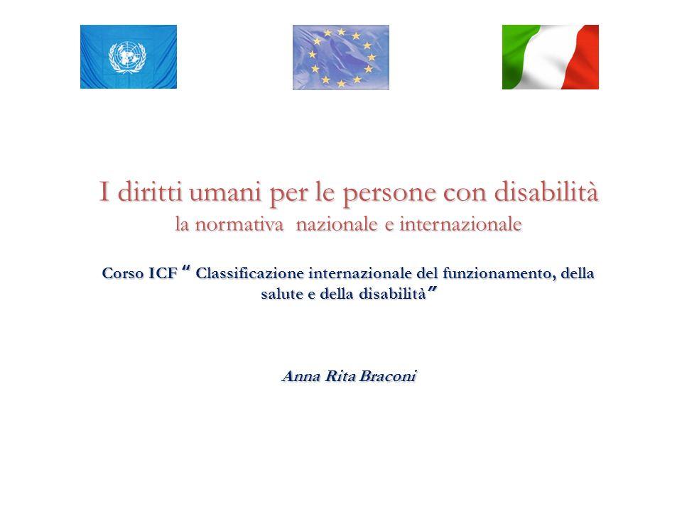 I diritti umani per le persone con disabilità la normativa nazionale e internazionale Corso ICF Classificazione internazionale del funzionamento, dell