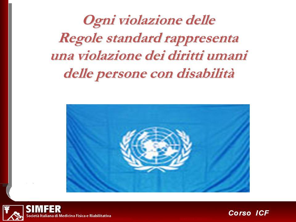 18 Corso ICF Ogni violazione delle Regole standard rappresenta una violazione dei diritti umani delle persone con disabilità