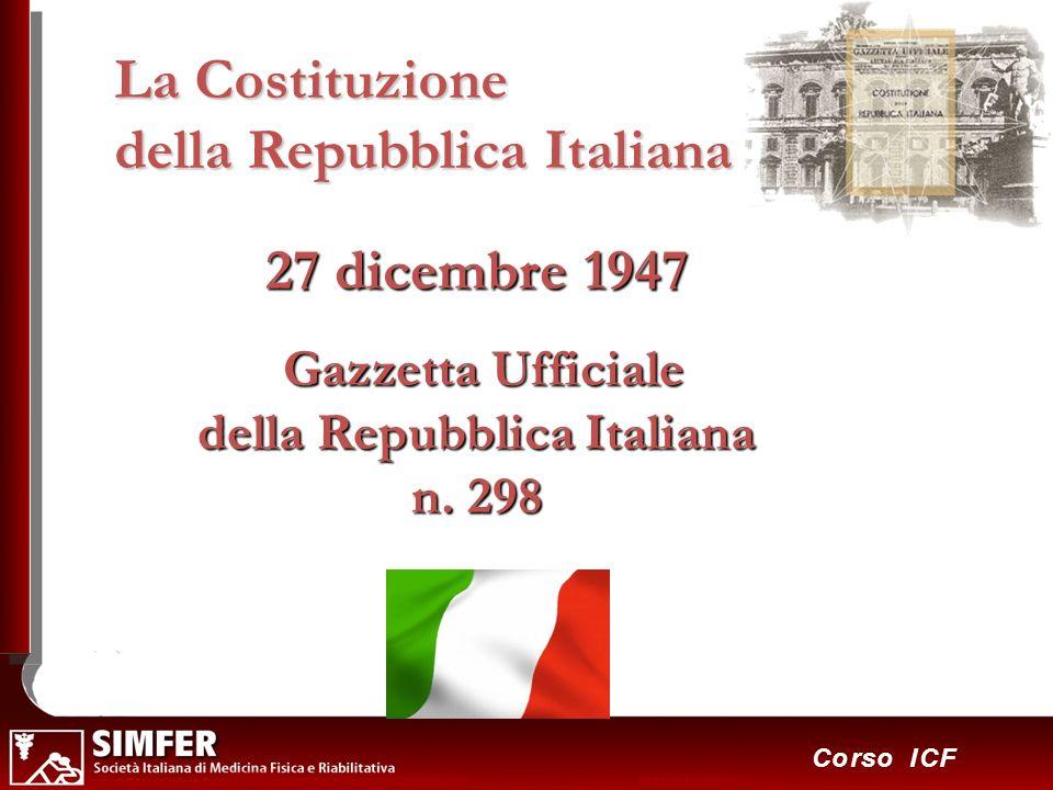36 Corso ICF La Costituzione della Repubblica Italiana 27 dicembre 1947 Gazzetta Ufficiale della Repubblica Italiana n. 298