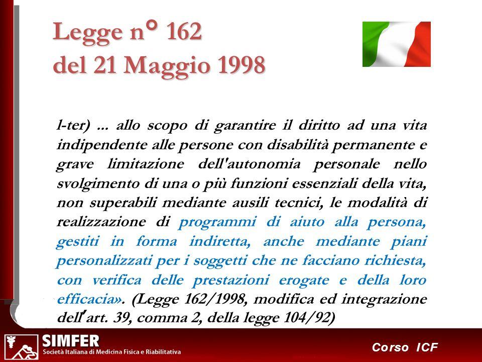 40 Corso ICF l-ter)... allo scopo di garantire il diritto ad una vita indipendente alle persone con disabilità permanente e grave limitazione dell'aut