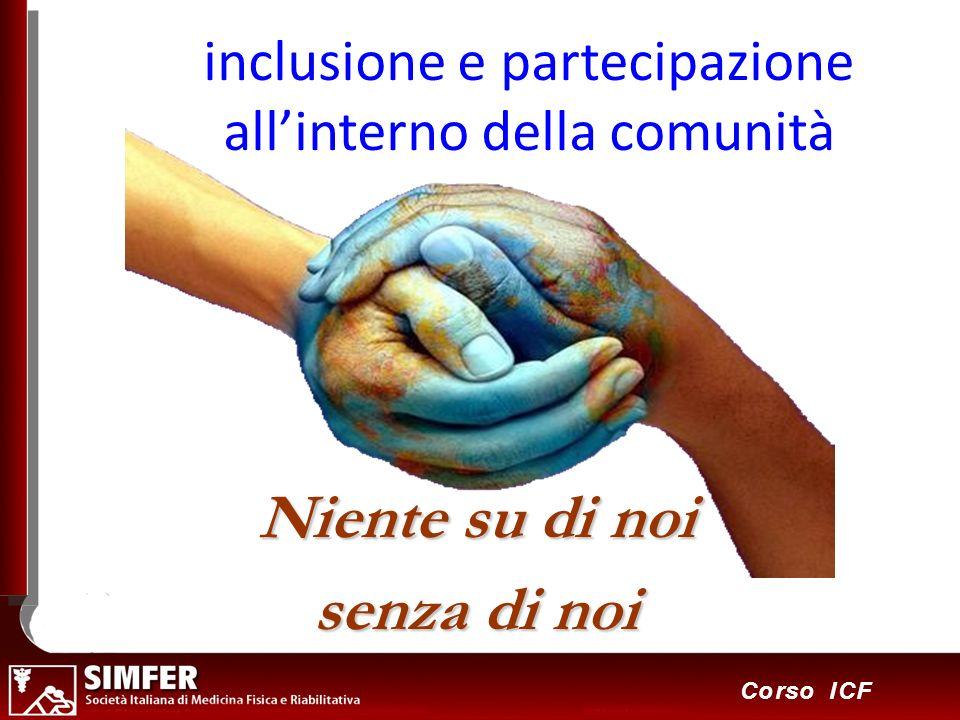53 Corso ICF inclusione e partecipazione allinterno della comunità Niente su di noi senza di noi