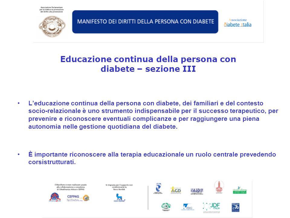 Leducazione continua della persona con diabete, dei familiari e del contesto socio-relazionale è uno strumento indispensabile per il successo terapeut