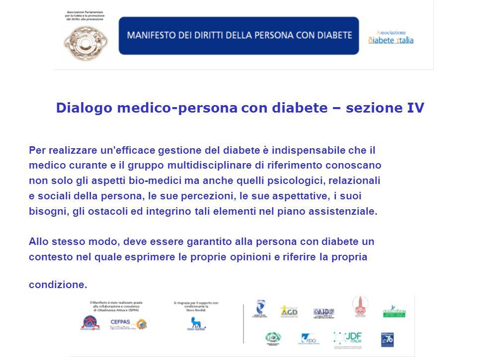 Per realizzare un'efficace gestione del diabete è indispensabile che il medico curante e il gruppo multidisciplinare di riferimento conoscano non solo