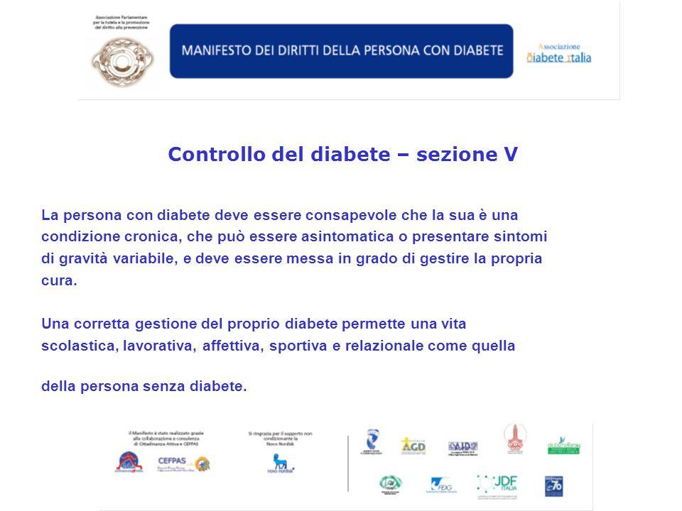 La persona con diabete deve essere consapevole che la sua è una condizione cronica, che può essere asintomatica o presentare sintomi di gravità variab