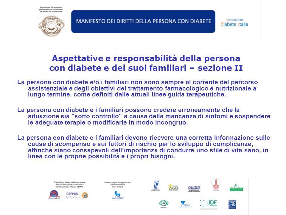 La persona con diabete e/o i familiari non sono sempre al corrente del percorso assistenziale e degli obiettivi del trattamento farmacologico e nutriz
