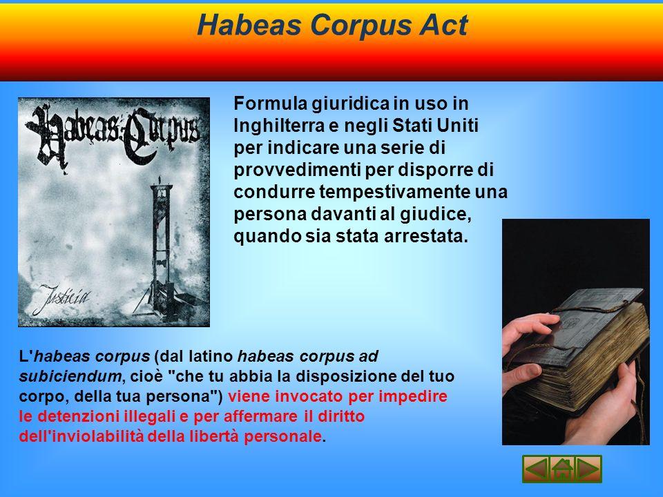 Formula giuridica in uso in Inghilterra e negli Stati Uniti per indicare una serie di provvedimenti per disporre di condurre tempestivamente una persona davanti al giudice, quando sia stata arrestata.