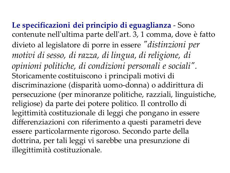 Ciò che rileva ai fini del giudizio di ragionevolezza è quindi la congruità dell individuazione dell elemento di differenziazione.