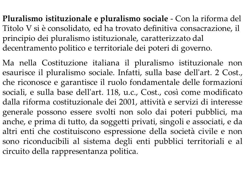 Con l ampliamento delle funzioni legislative delle Regioni e delle funzioni amministrative di queste e degli enti territoriali minori, avvenuto con la riforma dei Titolo V dei 2001, il principio autonomistico dell art.