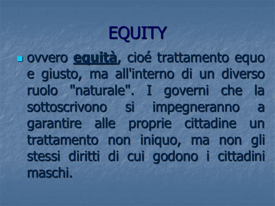 EQUITY ovvero equità, cioé trattamento equo e giusto, ma all'interno di un diverso ruolo