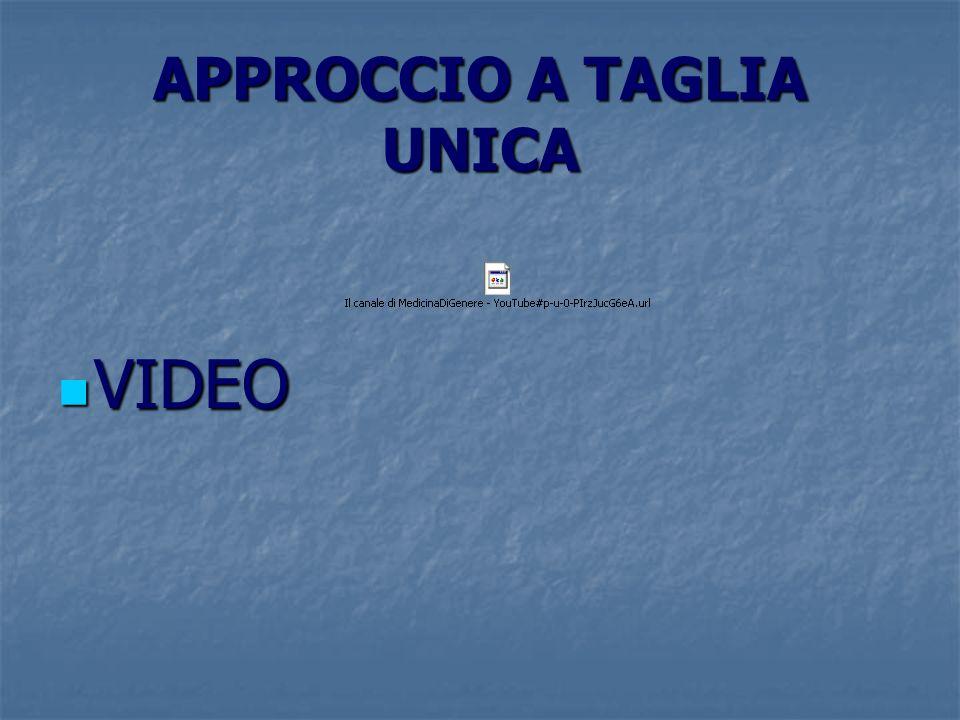 APPROCCIO A TAGLIA UNICA VIDEO VIDEO