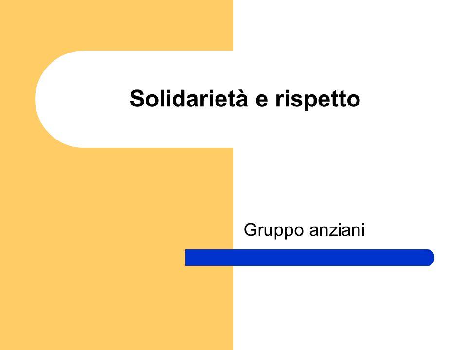 Solidarietà e rispetto Gruppo anziani