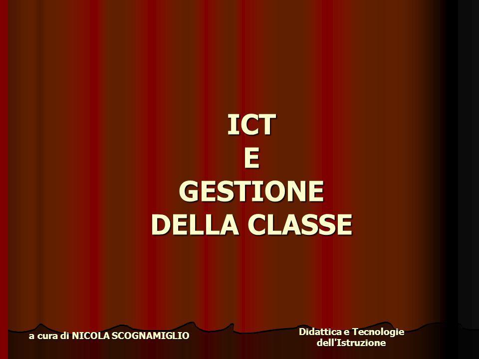 Didattica e Tecnologie dell'Istruzione a cura di NICOLA SCOGNAMIGLIO ICT E GESTIONE DELLA CLASSE