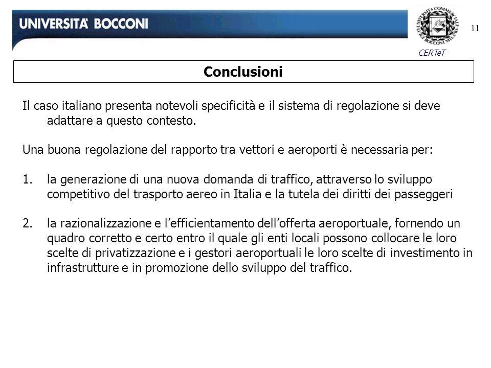 CERTeT 11 Conclusioni Il caso italiano presenta notevoli specificità e il sistema di regolazione si deve adattare a questo contesto. Una buona regolaz