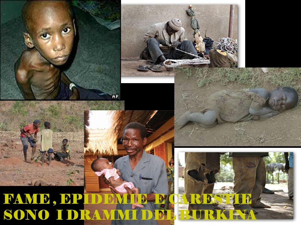 FAME, EPIDEMIE E CARESTIE SONO I DRAMMI DEL BURKINA FASO