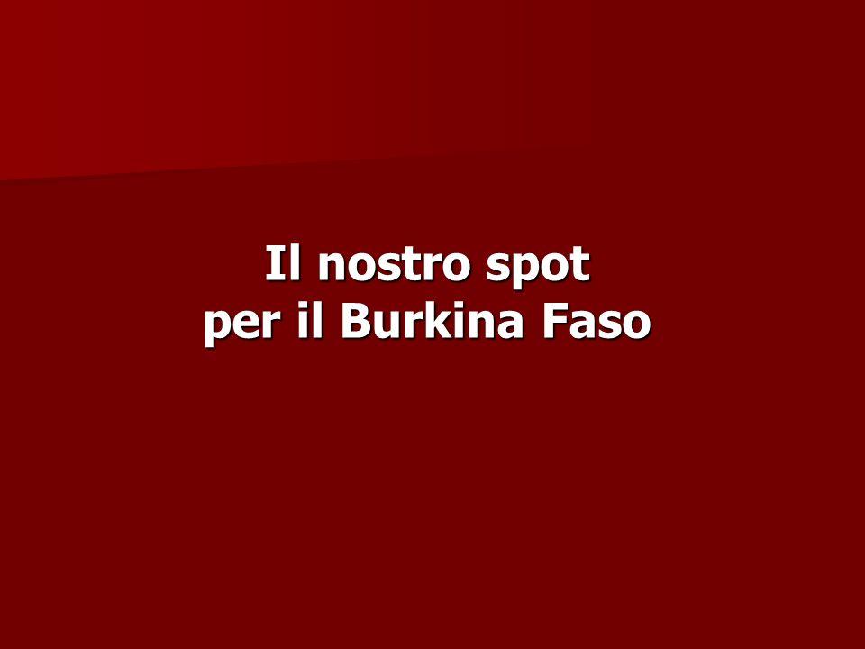 Il nostro spot per il Burkina Faso