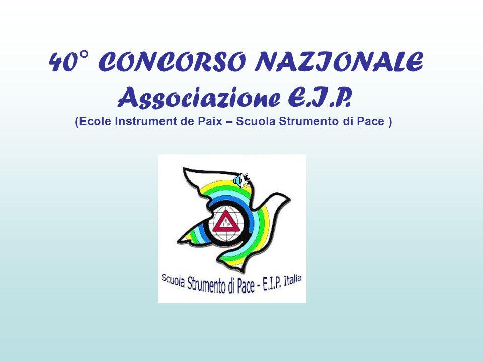 40° CONCORSO NAZIONALE Associazione E.I.P. (Ecole Instrument de Paix – Scuola Strumento di Pace )