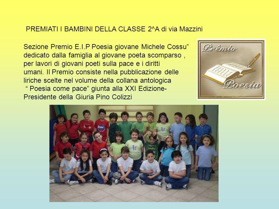 PREMIATI I BAMBINI DELLA CLASSE 2^A di via Mazzini Sezione Premio E.I.P Poesia giovane Michele Cossu dedicato dalla famiglia al giovane poeta scompars
