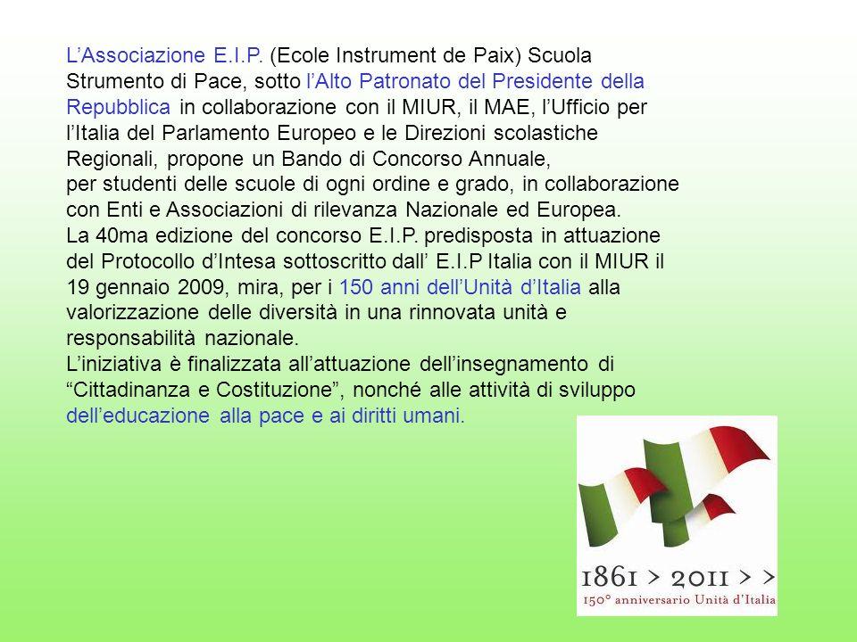 LAssociazione E.I.P. (Ecole Instrument de Paix) Scuola Strumento di Pace, sotto lAlto Patronato del Presidente della Repubblica in collaborazione con