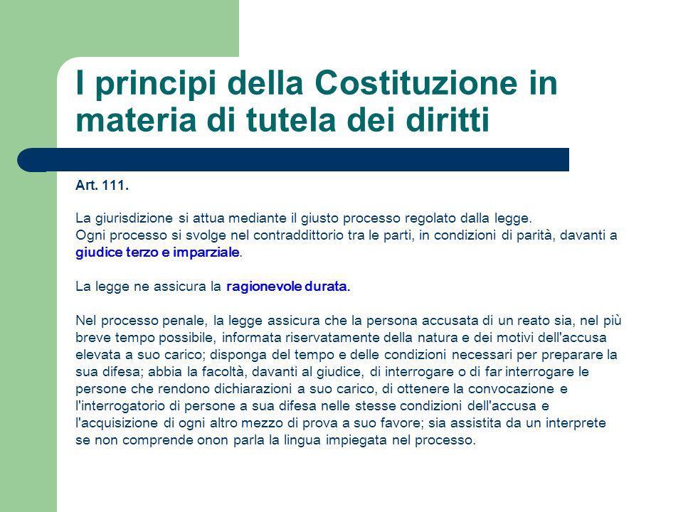 Art. 111. La giurisdizione si attua mediante il giusto processo regolato dalla legge. Ogni processo si svolge nel contraddittorio tra le parti, in con