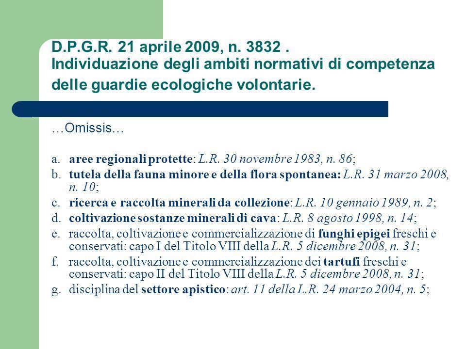 D.P.G.R. 21 aprile 2009, n. 3832. Individuazione degli ambiti normativi di competenza delle guardie ecologiche volontarie. …Omissis… a. aree regionali