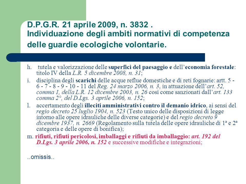 D.P.G.R. 21 aprile 2009, n. 3832. Individuazione degli ambiti normativi di competenza delle guardie ecologiche volontarie. h. tutela e valorizzazione