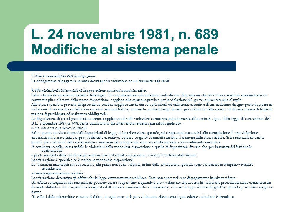 L. 24 novembre 1981, n. 689 Modifiche al sistema penale 7. Non trasmissibilità dell'obbligazione. La obbligazione di pagare la somma dovuta per la vio