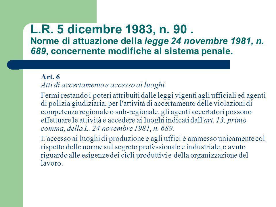 L.R. 5 dicembre 1983, n. 90. Norme di attuazione della legge 24 novembre 1981, n. 689, concernente modifiche al sistema penale. Art. 6 Atti di accerta