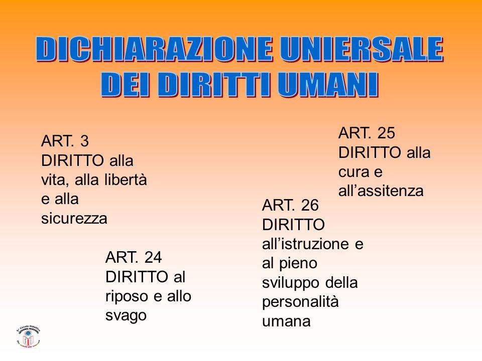 ART. 3 DIRITTO alla vita, alla libertà e alla sicurezza ART.