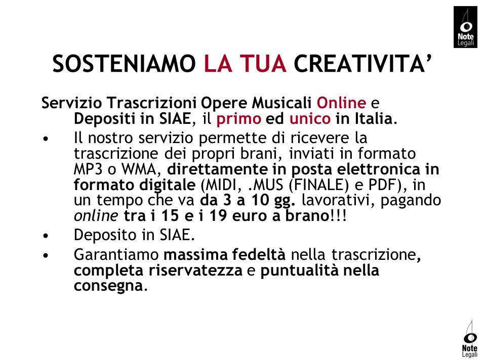 SOSTENIAMO LA TUA CREATIVITA Servizio Trascrizioni Opere Musicali Online e Depositi in SIAE, il primo ed unico in Italia. Il nostro servizio permette