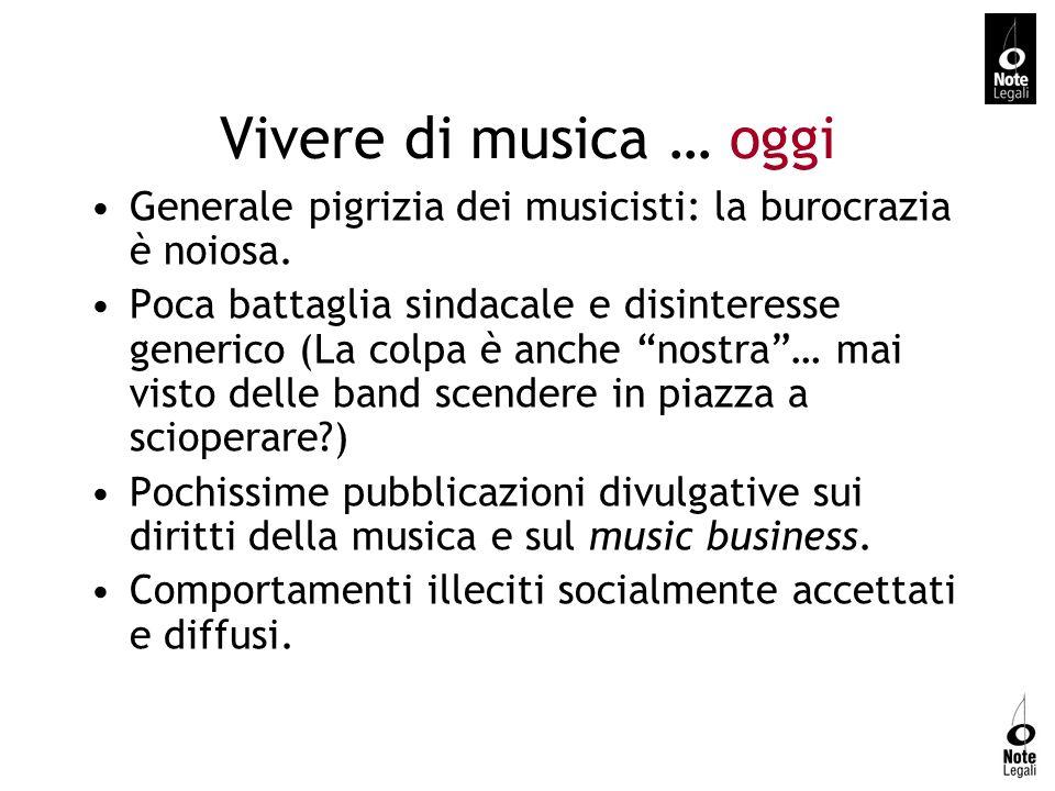 Vivere di musica … oggi Generale pigrizia dei musicisti: la burocrazia è noiosa. Poca battaglia sindacale e disinteresse generico (La colpa è anche no