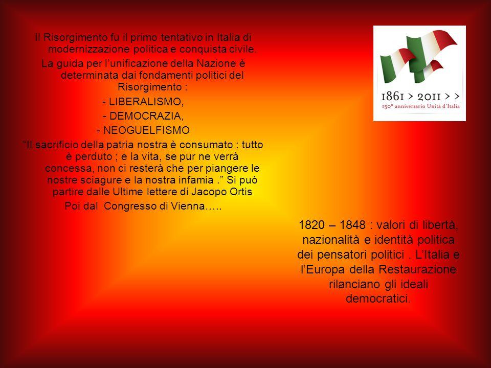 Il Risorgimento fu il primo tentativo in Italia di modernizzazione politica e conquista civile.
