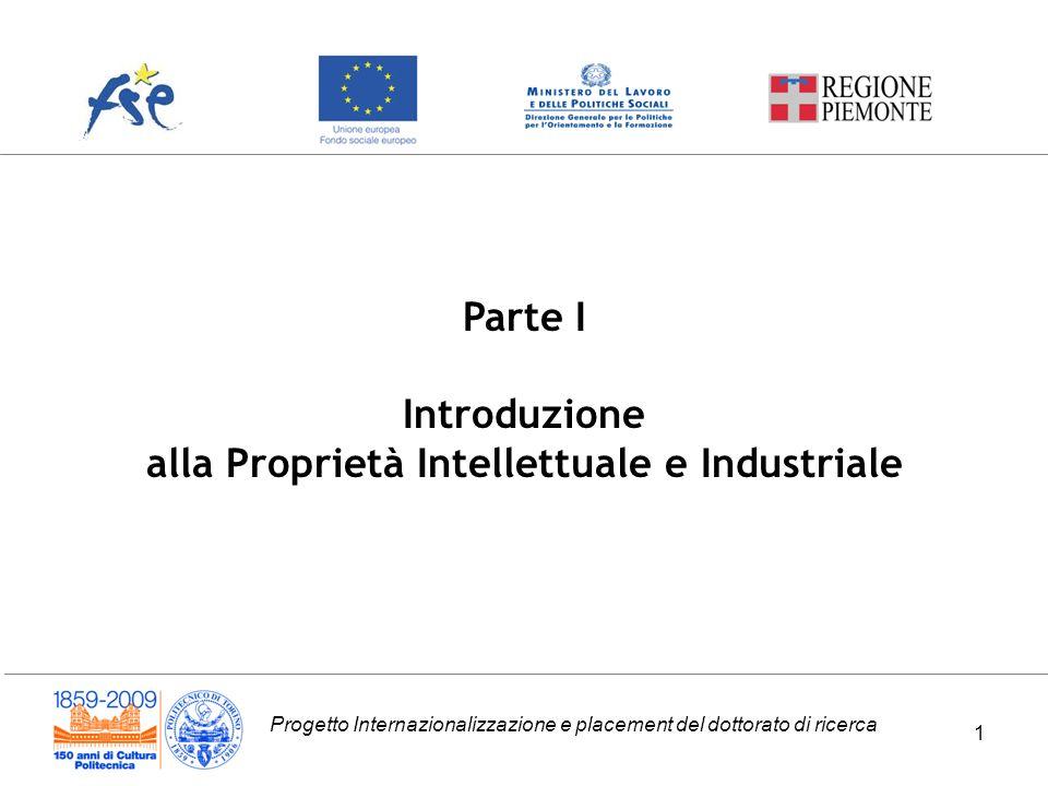 Progetto Internazionalizzazione e placement del dottorato di ricerca Parte I Introduzione alla Proprietà Intellettuale e Industriale 1