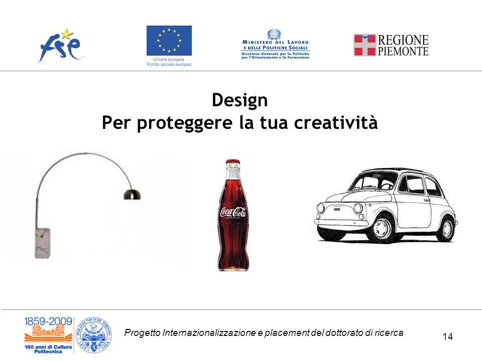 Progetto Internazionalizzazione e placement del dottorato di ricerca Design Per proteggere la tua creatività 14