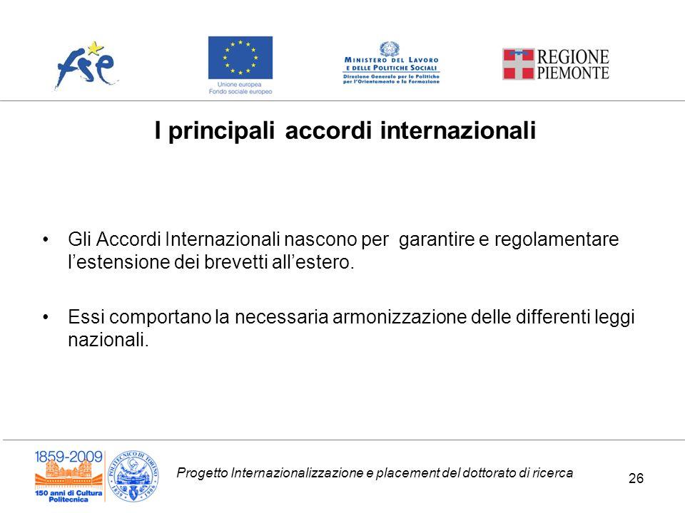 Progetto Internazionalizzazione e placement del dottorato di ricerca I principali accordi internazionali Gli Accordi Internazionali nascono per garant