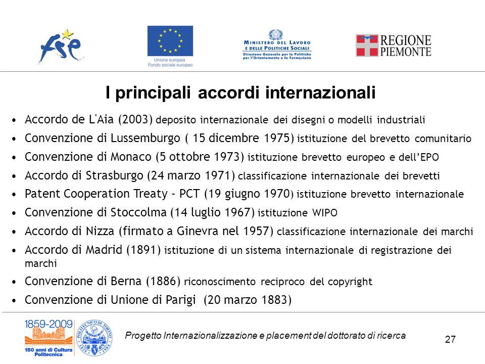 Progetto Internazionalizzazione e placement del dottorato di ricerca I principali accordi internazionali Accordo de L'Aia (2003) deposito internaziona