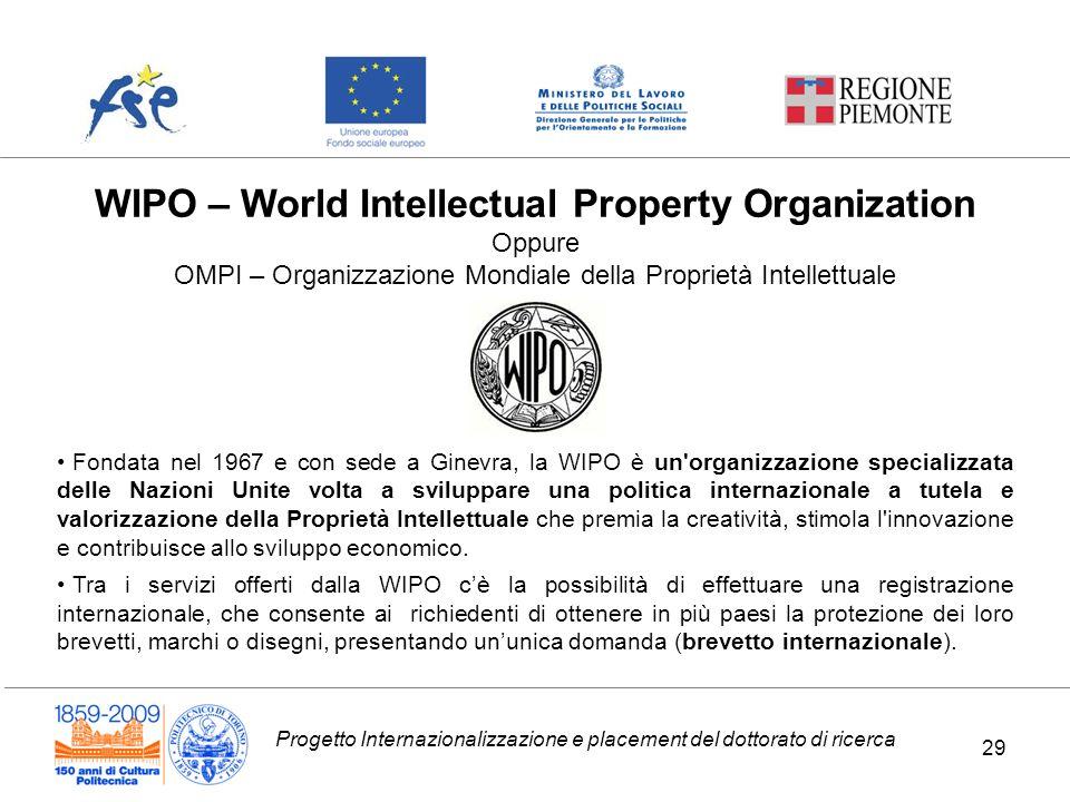 Progetto Internazionalizzazione e placement del dottorato di ricerca WIPO – World Intellectual Property Organization Oppure OMPI – Organizzazione Mond