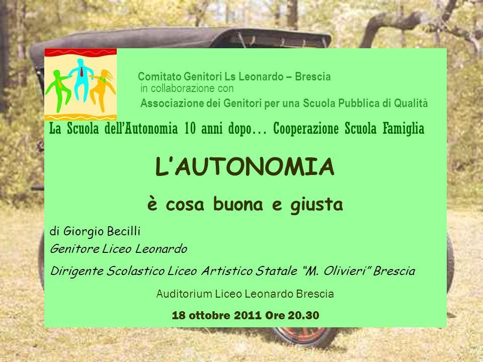 Comitato Genitori Ls Leonardo – Brescia in collaborazione con Associazione dei Genitori per una Scuola Pubblica di Qualità La Scuola dellAutonomia 10