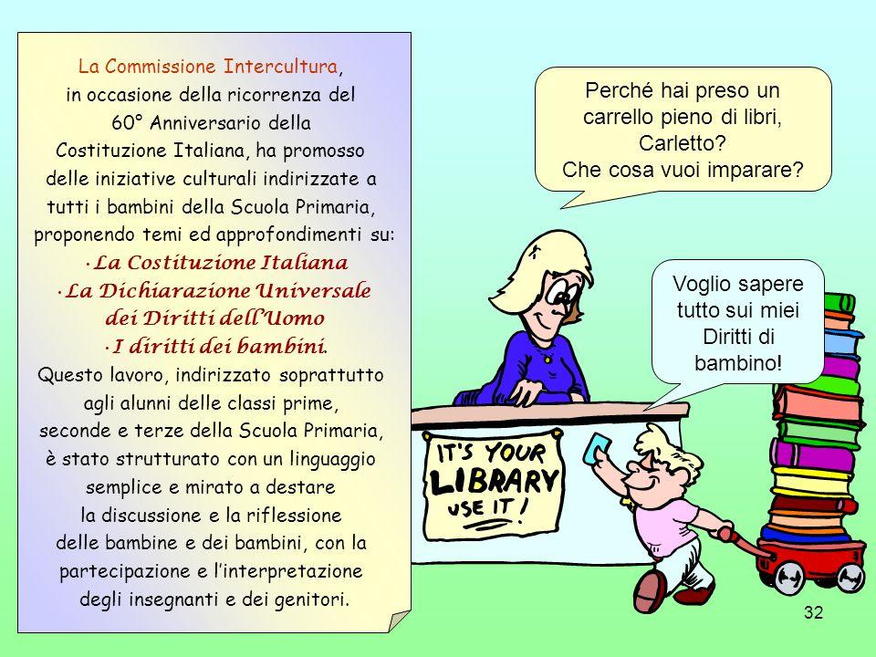 32 La Commissione Intercultura, in occasione della ricorrenza del 60° Anniversario della Costituzione Italiana, ha promosso delle iniziative culturali