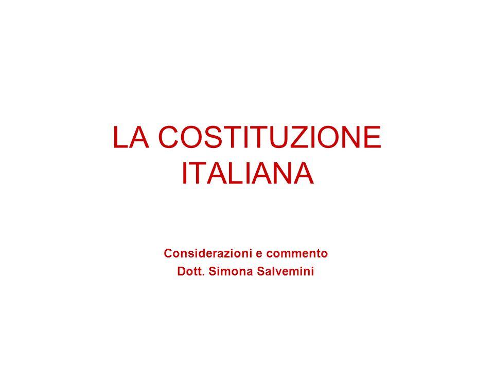 LA COSTITUZIONE ITALIANA Considerazioni e commento Dott. Simona Salvemini