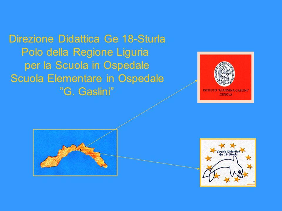 Direzione Didattica Ge 18-Sturla Polo della Regione Liguria per la Scuola in Ospedale Scuola Elementare in Ospedale G.