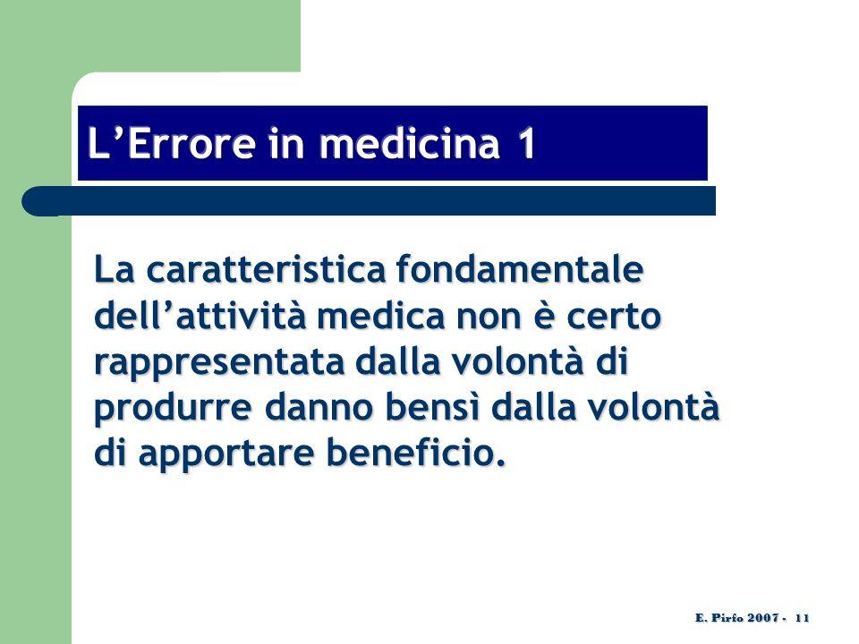La caratteristica fondamentale dellattività medica non è certo rappresentata dalla volontà di produrre danno bensì dalla volontà di apportare beneficio.