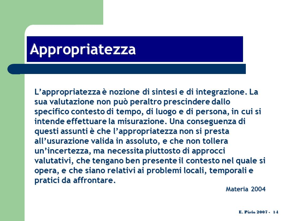 Lappropriatezza è nozione di sintesi e di integrazione.