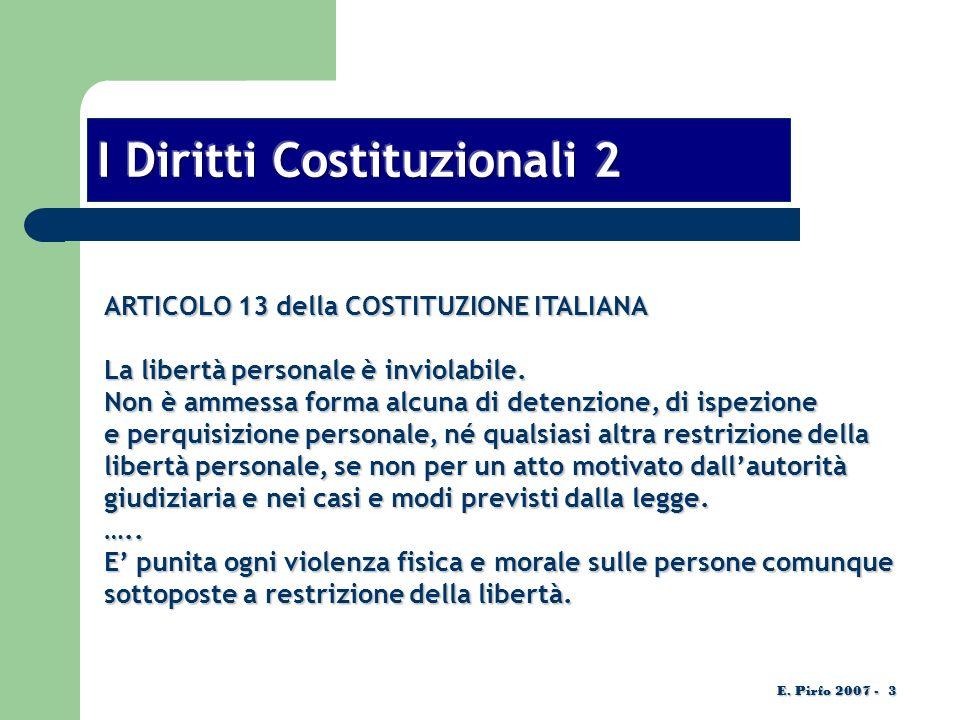 ARTICOLO 13 della COSTITUZIONE ITALIANA La libertà personale è inviolabile.