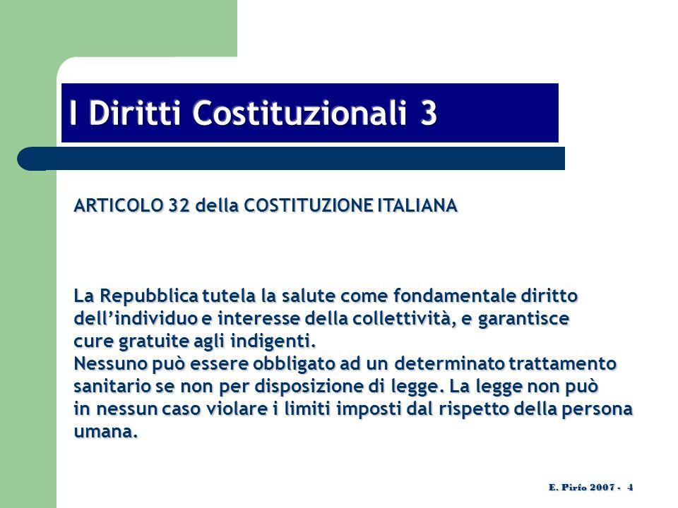 ARTICOLO 32 della COSTITUZIONE ITALIANA La Repubblica tutela la salute come fondamentale diritto dellindividuo e interesse della collettività, e garantisce cure gratuite agli indigenti.