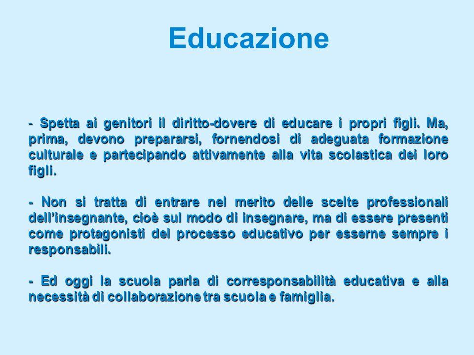 Educazione - Spetta ai genitori il diritto-dovere di educare i propri figli.