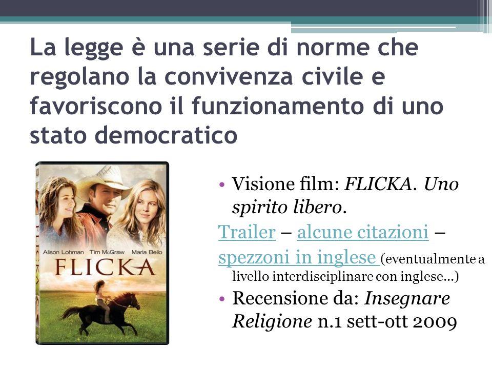La legge è una serie di norme che regolano la convivenza civile e favoriscono il funzionamento di uno stato democratico Visione film: FLICKA. Uno spir